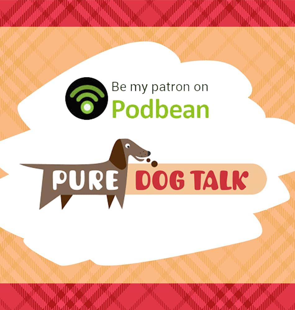 Pure Dog Talk | Be My Patron Ad