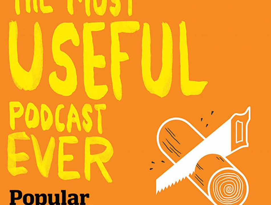 Popular Mechanics | The Most Useful Podcast Ever