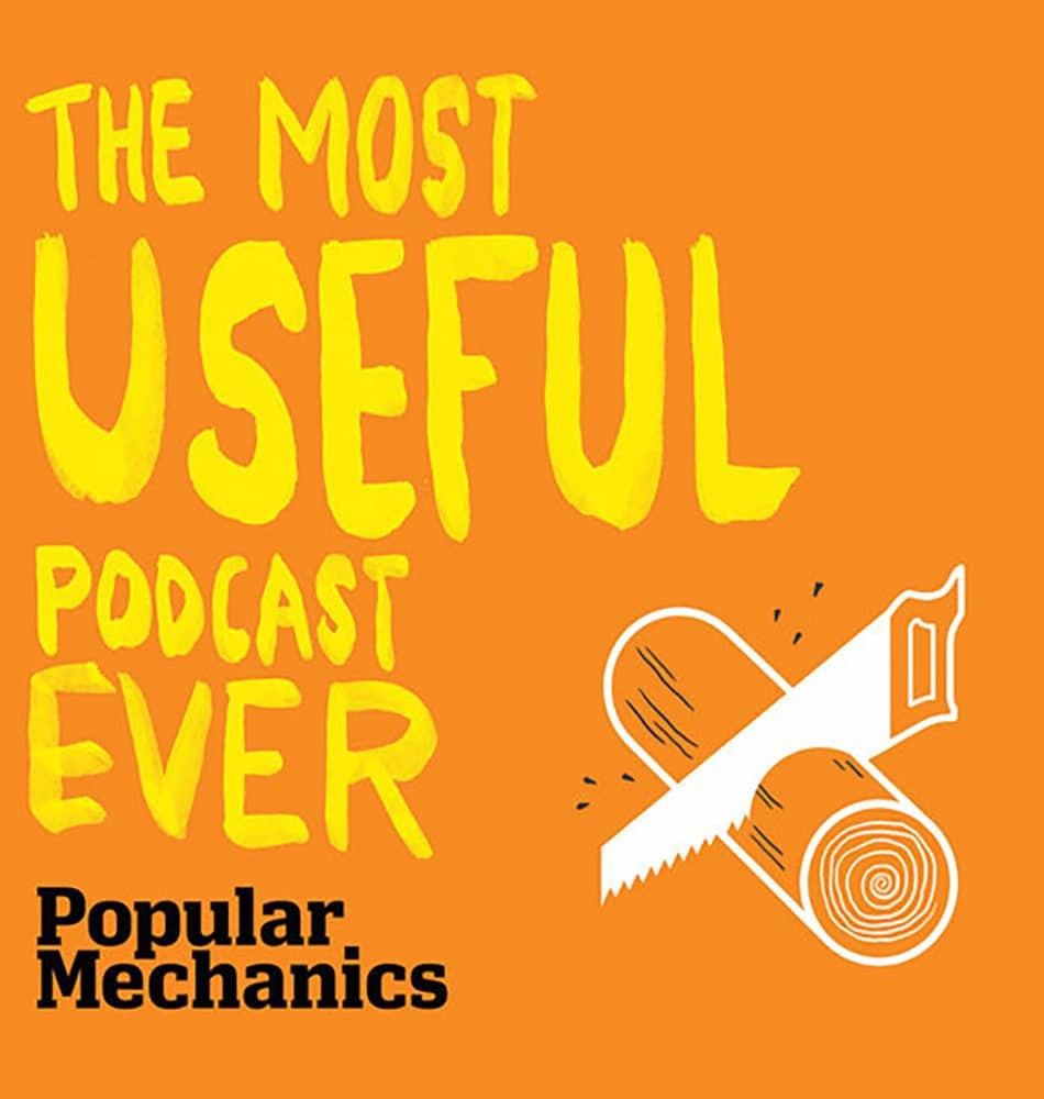 Popular Mechanics  | The Most Useful Podcast Ever